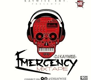 DJ Kaywise - Emergency Mixtape